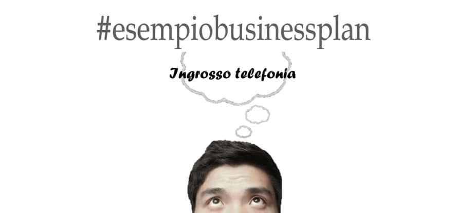 Scopri il nostro esempio business plan telefonia